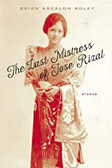 The Last Mistress of Jose Rizal: Stories Kindle Edition