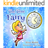 Children's books: The Time Fairy: Teaches kids time management! (A preschool bedtime picture book for children ages 3-8 4)