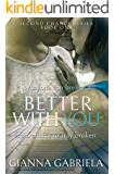 Better With You (Second Chance Series Book 1)