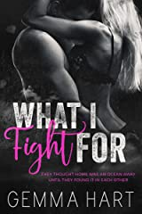 What I Fight For: A Bad Boy Military Romance (Easy Team Series) Kindle Edition