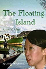 The Floating Island - a tale of Africa Kindle Edition