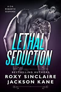 Lethal Seduction (Romantic Secret Agents Series Book 1)