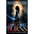 When Twilight Burns: Victoria Book 4 (The Gardella Vampire Hunters: Victoria)