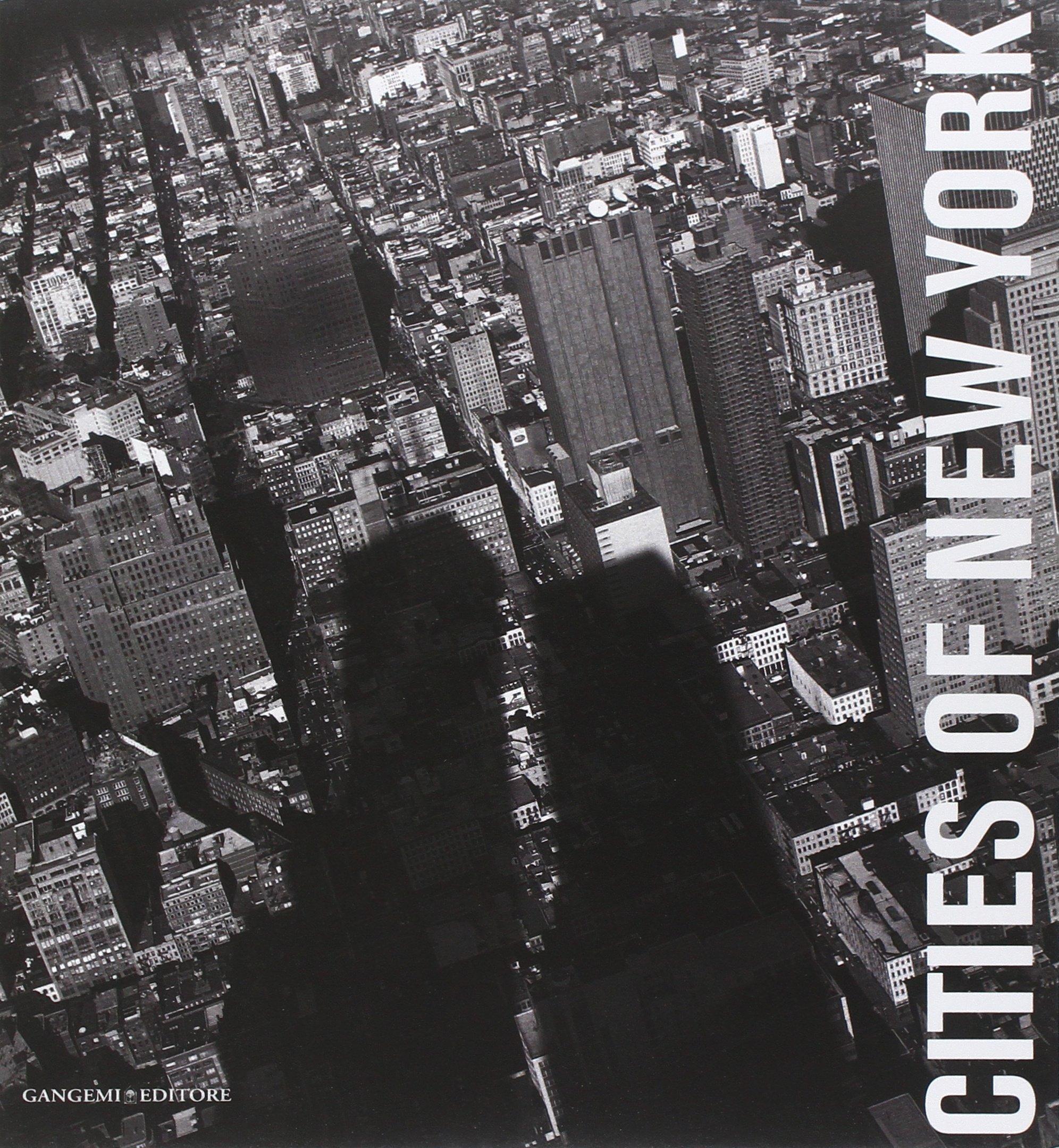 Cities of New York Copertina flessibile – 2 set 2011 M. Cerretelli Gangemi 8849222025 ARCHITETTURA