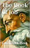 The Book of Job - Enhanced E-Book Edition (Illustrated. Includes 5 Different Versions, G.K. Chesterton Essay, Stunning Photo Gallery + Audio Links)