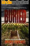 Buried - An Action Thriller Mystery Suspense Novel