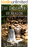 The Daughters of Avalon (Seven Sisters of Avalon Series Book 1)