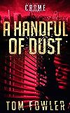 A Handful of Dust: A C.T. Ferguson Crime Novel (The C.T. Ferguson Mystery Novels Book 10)