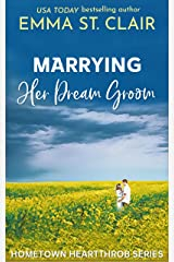 Marrying Her Dream Groom (Hometown Heartthrobs Book 1) Kindle Edition