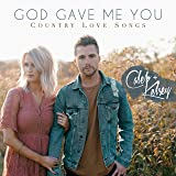 God Gave Me You: Country Love Songs