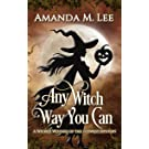 Any Witch Way You Can (Wicked Witches of the Midwest Book 1) (English Edition)
