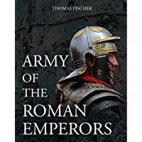 Army of the Roman Emperors: Archaeology and History