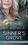 Sinner's Grove (Sinner's Grove Suspense Book 1)