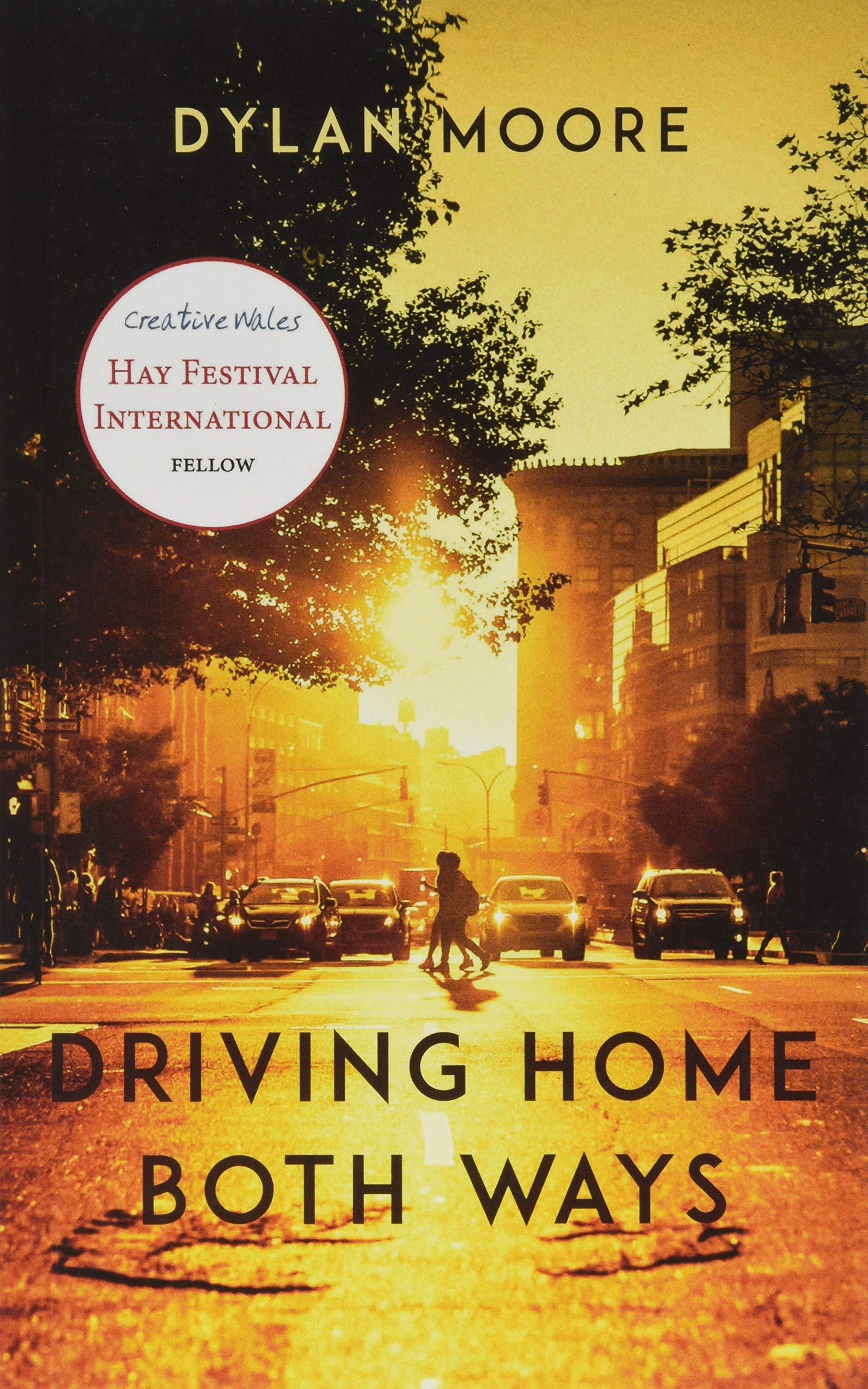 Driving Home Both Ways: Amazon.co.uk: Dylan Moore: 9781912109999 ...
