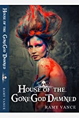 House of the GoneGod Damned! Kindle Edition