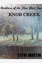 """Part Two: """"Knob Creek"""" (Dodders of the Flax Book 2) Kindle Edition"""