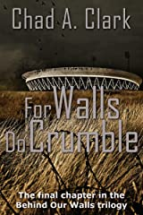 For Walls Do Crumble (Behind Our Walls Trilogy Book 3) Kindle Edition