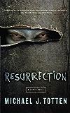 Resurrection: A Zombie Novel: Resurrection Book 1 (English Edition)