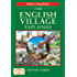 The English Village Explained: Britain's Living History (Britain's Living History)