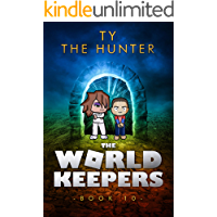 The World Keepers 10: A thrilling Roblox themed mystery/action adventure series for ages 9-12