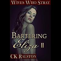 Wives Who Stray: Bartering Eliza II (English Edition)