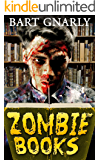 ZOMBIE BOOKS: (Zombie Books  Is The Incredible Story Of Kyle Moore)