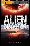 Alien Disaster (Alien Disaster Trilogy Book 1)