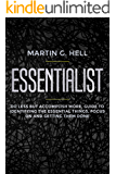 Essentialist: Do Less but Accomplish More, Guide to Identifying the Essential Things, Focus on and Getting Them Done