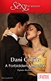 Mills & Boon : A Forbidden Attraction/No Longer Forbidden?/Proof Of Their Sin/A Debt Paid In Passion