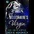 The Billionaire's Virgin: A Billionaire Romance (The Billionaire Fairy Tales)