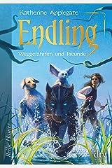 Endling (2): Weggefährten und Freunde (Die Endling-Trilogie) (German Edition) eBook Kindle