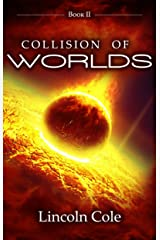 Collision of Worlds (Graveyard of Empires Book 2) Kindle Edition
