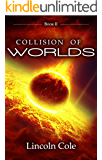 Collision of Worlds (Graveyard of Empires Book 2)