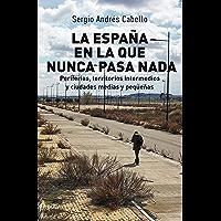 La España en la que nunca pasa nada. Periferias, territorios intermedios y ciudades medias y pequeñas (Investigación nº…