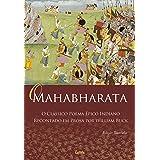 O Mahabharata - Nova Edição: O Clássico Poema Épico Indiano Recontado em Prosa Por William Buck