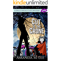 Cut to the Crone (A Spell's Angels Cozy Mystery Book 4)
