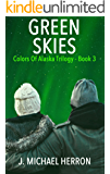 Green Skies (Colors of Alaska Series Book 3)