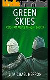 Green Skies (Colors of Alaska Book 3)