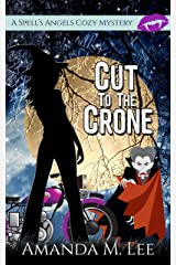 Cut to the Crone (A Spell's Angels Cozy Mystery Book 4) Kindle Edition