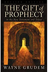 The Gift of Prophecy in the New Testament and Today (Revised Edition) Kindle Edition
