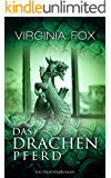 Das Drachenpferd (Ein Drachenroman 3) (German Edition)