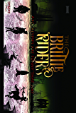 The Brittle Riders: Book One