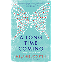 A Long Time Coming: essays on ageing