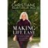 Making Life Easy: A Simple Guide to a Divinely Inspired Life