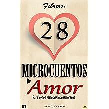 FEBRERO: 28 Microcuentos de Amor: Para leer en el mes de los enamorados (Spanish Edition) Jan 30, 2017