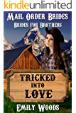 Mail Order Bride: Tricked Into Love (Brides for Brothers Book 1)