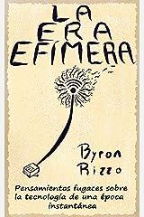 La Era Efímera: Claves para entender tiempos veloces y obsolescencias programadas (Spanish Edition) Kindle Edition