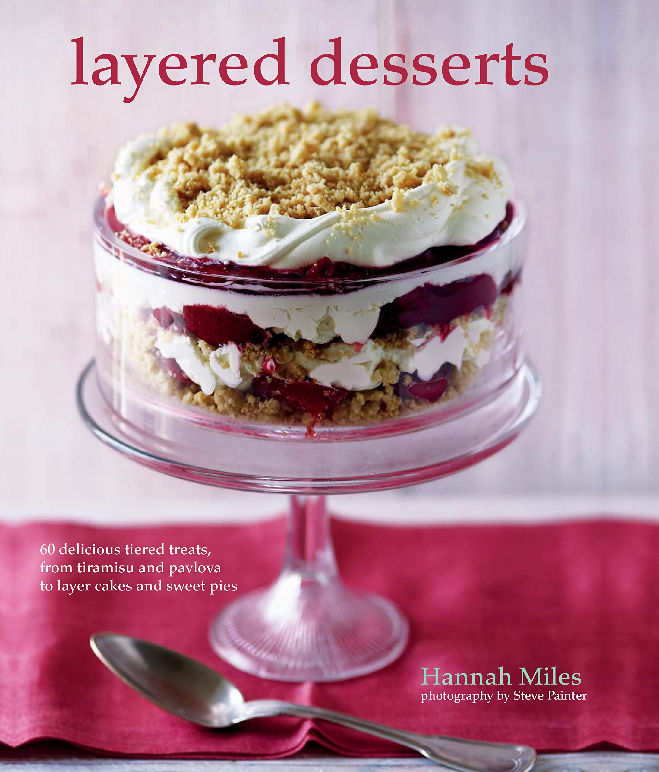 d66bce05b59 Layered Desserts  More than 65 tiered treats