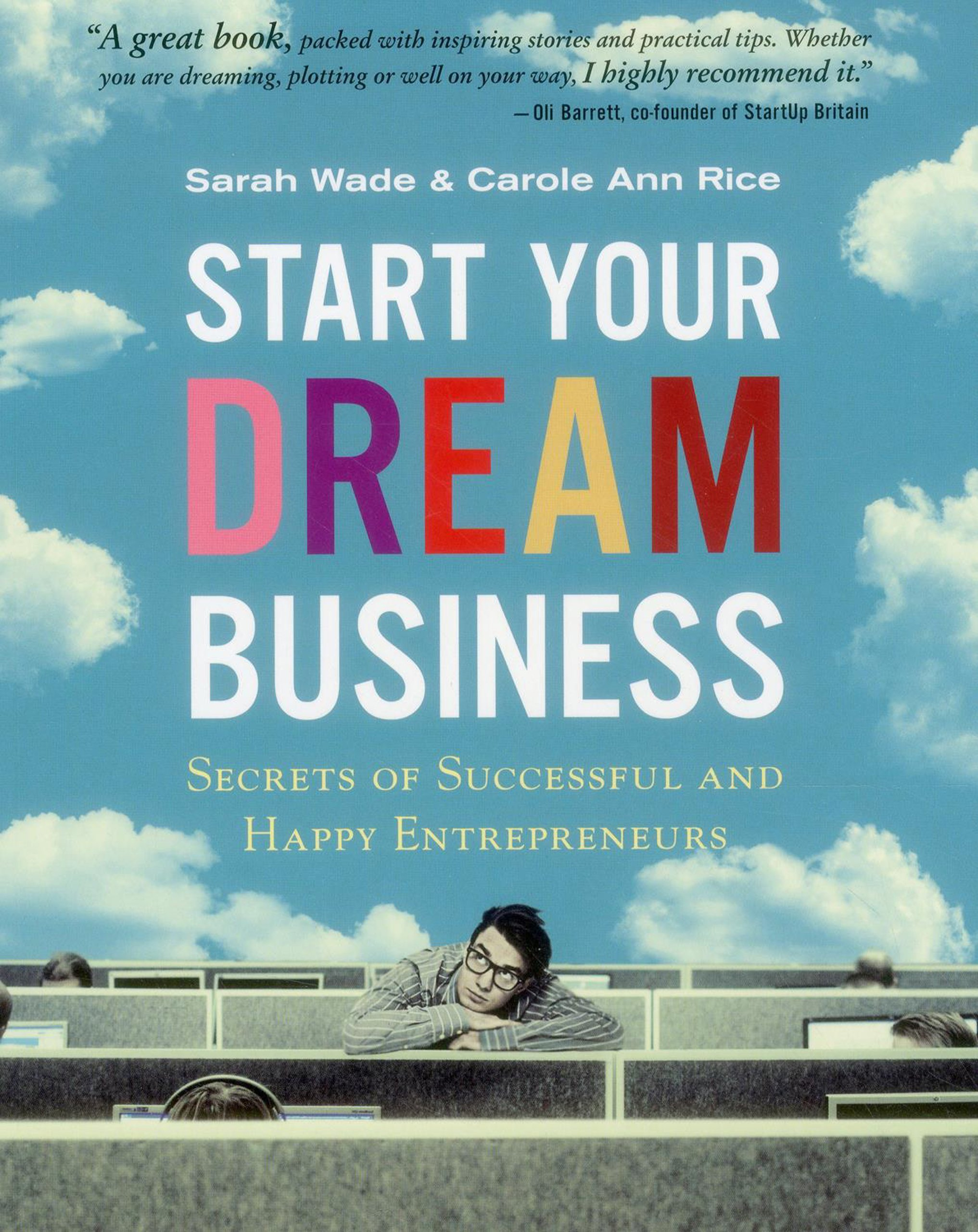 Start Your Dream Business: Secrets of Successful and Happy ...
