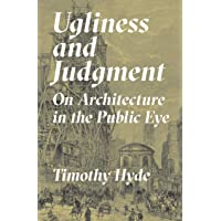 Ugliness and Judgment: On Architecture in the Public Eye